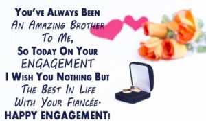 Engagement Wishes For Brother